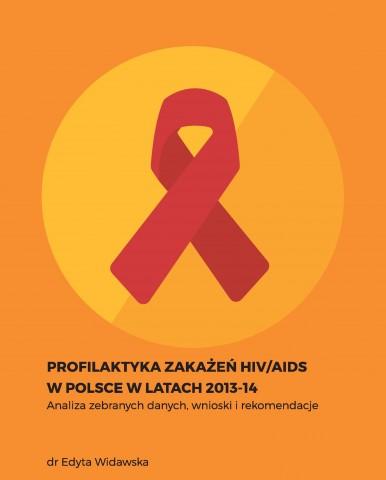 RAPORT: PROFILAKTYKA ZAKAŻEŃ HIV/AIDS w Polce w latach 2013 – 2014